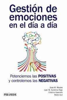 gestion de emociones en el dia a dia: potenciemos las positivas y controlemos las negativas-9788436837445