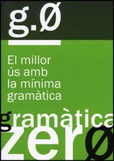 gramatica zero g.0.: el millor us amb la minima gramatica-9788437099002