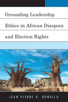 grounding leadership ethics in african diaspora and election rights-9781498556651