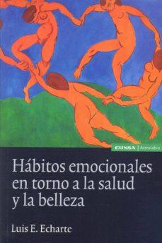 habitos emocionales en torno a la salud y la belleza-luis echarte-9788431330088