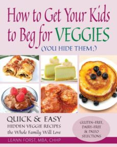 how to get your kids to beg for veggies-9780692448533