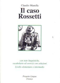 il caso rossetti (livello elementare e intermedio)-claudio manella-9788887883152