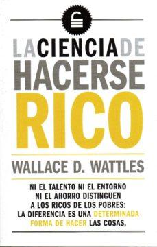 la ciencia de hacerse rico-wallace delois wattles-9788494662003