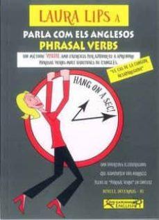 laura lips a parla com els anglesos phrasal verbs b1- nº1-paul chidgey-clara lasala-9788494535451