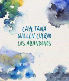 los abandonos-cayetana guillen cuervo-9788491640202