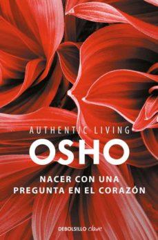 nacer con una pregunta en el corazón (authentic living series)-9788466339513