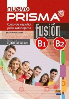 nuevo prisma fusion b1+b2 - libro de ejercicios + cd-9788498489040