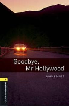 oxford bookworms library 1. goodbye mr hollywood (+ mp3)-9780194620468