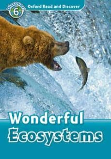 oxford read and discover 6. wonderful ecosystems (+ mp3)-9780194022514