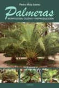 palmeras: morfologia, cultivo y reproduccion-pedro mota ibañez-9788428214308