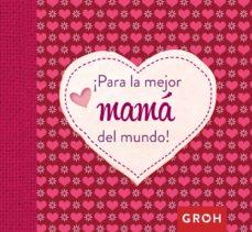 para la mejor mamá del mundo-9788490680575