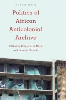 politics of african anticolonial archive-9781783487905