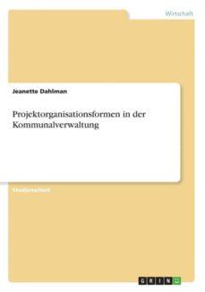 projektorganisationsformen in der kommunalverwaltung-9783668401402