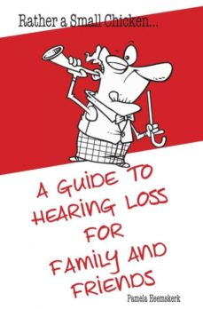 rather a small chicken�a guide to hearing loss for family and friends-9780994308504