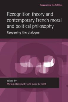 recognition theory and contemporary french moral and political philosophy-9781526116963