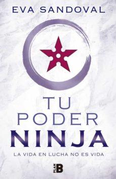 tu poder ninja: la vida en lucha no es vida-eva sandoval-9788417001025