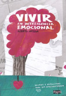 vivir en inteligencia emocional-alberto ortega camara-9788415380450