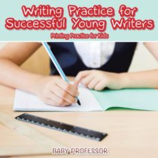 writing practice for successful young writers  printing practice for kids-9781541903432