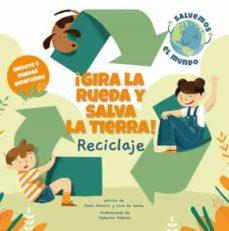 ¡gira la rueda y salva la tierra! reciclaje (salvemos el planeta)-paolo mancini-luca de leone-9788468272184