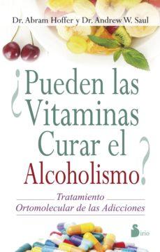 ¿pueden las vitaminas curar el alcoholismo?-andrew saul-9788478089734