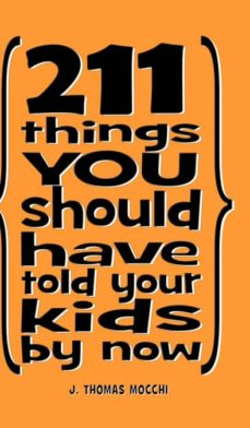 211 things you should have told your kids by now-9781320319195