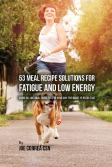 53 meal recipe solutions for fatigue and low energy-9781635315011