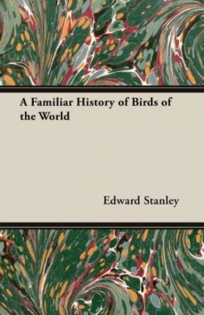 a familiar history of birds of the world-9781406799057