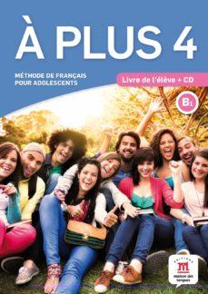a plus 4 - livre de l eleve + cd audio (français langue estrangere - fle)-9788416347902