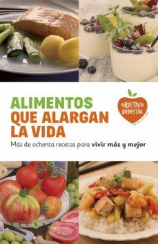 alimentos que alargan la vida: mas de ochenta recetas para vivir mas y mejor-9788415193463