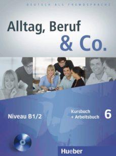 alltag, beruf & co. 6. kursbuch + arbeitsbuch mit audio-cd zum arbeitsbuch: deutsch als fremdsprache-9783196015904