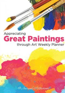 appreciating great paintings through an art weekly planner-9781683269359