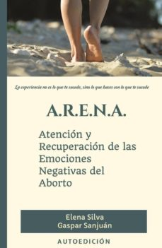 a.r.e.n.a atención y recuperación de las emociones negativas del aborto-9788469777787