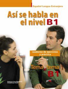 asi se habla en nivel b1: cuaderno de ejercicios y practica-vanessa coto bautista-anna turza ferre-9788490813416