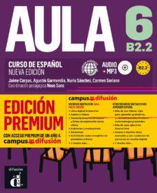 aula 6: libro del alumno + cd (b2.2) edicion premium. curso de español (nueva edicion)-neus (coord.) sans-9788417710279