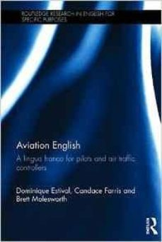 aviation english: a lingua franca for pilots and air traffic cont-dominique estival-candace farris-9781138022386