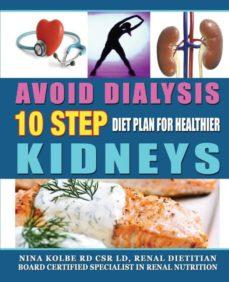 avoid dialysis, 10 step diet plan for healthier kidneys-9780615322322