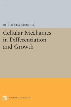 cellular mechanics in differentiation and growth-9780691626819