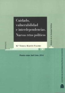 cuidado, vulnerabilidad e interdepedencia. nuevos retos politicos-maria teresa martin palomo-9788425917202