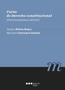 curso de derecho constitucional 17ª edicion-manuel / pérez royo, javier carrasco durán-9788413812090