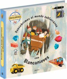 descubrimos el mundo subterraneo con blancanieves-9788000059426