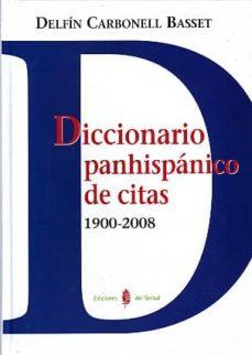 diccionario panhispanico de citas 1900-2008-delfin carbonell basset-9788476285251