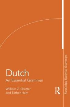 dutch: an essential grammar (10th ed.)-william z. shetter-esther ham-9781138955479