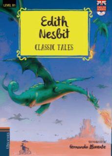 edith nesbit (classic tales - b1) (incluye cd)-edith nesbit-9788414020548