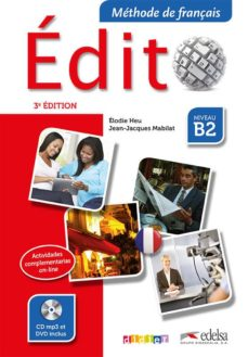 edito b2: methode de français (incluye cd + dvd)-elodie heu-jean-jacques mabilat-9788490813300