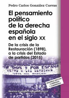 el pensamiento político de la derecha española en el siglo xx (2ª ed.)-pedro carlos gonzalez cuevas-9788430969128