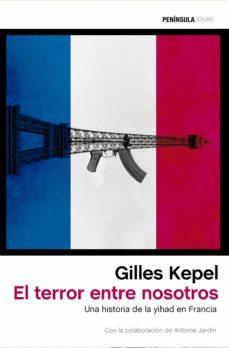 el terror entre nosotros-gilles kepel-9788499425511