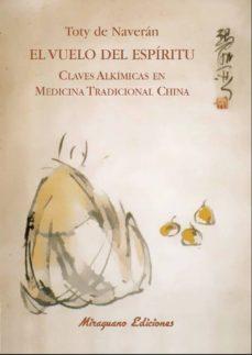 el vuelo del espiritu: claves alkimicas en medicina tradicional china-encarnacion de naveran arriero-9788478134175