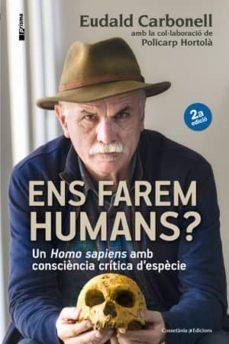 ens farem humans?-eudald carbonell-9788490343067