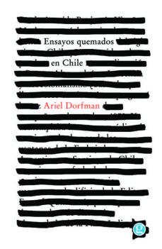 ensayos quemados en chile-ariel dorfman-9789873847950