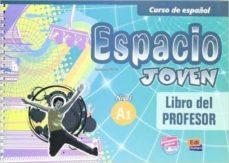 espacio joven - libro del profesor nivel a1-9788498483284